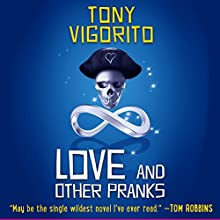 Love and Other Pranks Audiobook by Tony Vigorito Narrated by Jeremy Arthur