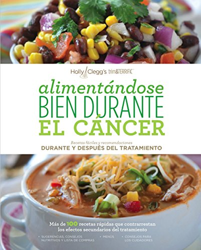 Alimentándose bien durante el cáncer / Eating Well Through Cancer (Spanish Edition) by Holly Clegg, Chef Zoe Muller, Doctor Gerald P. Miletello