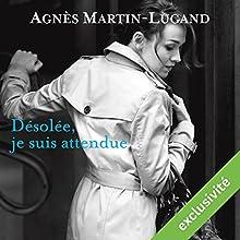 Désolée, je suis attendue | Livre audio Auteur(s) : Agnès Martin-Lugand Narrateur(s) : Anne-Sophie Nallino