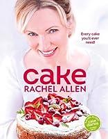 Cake: 200 Fabulous Foolproof Baking Recipes