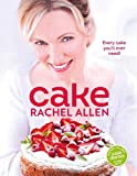 Rachel Allen Cake: 200 fabulous foolproof baking recipes