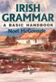 Irish Grammar: A Basic Handbook (0781806674) by Noel McGonagle