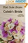 Mail Order Brides: Caleb's Bride (A h...