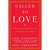 Called to Love: Approaching John Paul II's Theology of the Body ~ Carl Anderson