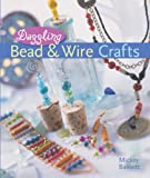 Dazzling Bead and Wire Crafts cover image