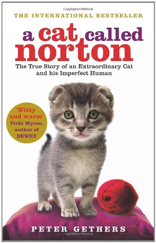 A Cat Called Norton: The True Story of an Extraordinary Cat and his Imperfect Human