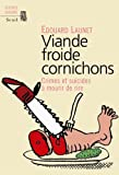 Viande froide cornichons : Crimes et suicides  mourir de rire