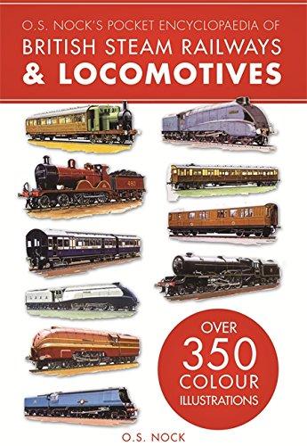 O. S. Nock's Pocket Encyclopedia of British Steam Railways & Locomotives