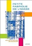 echange, troc Jean-Claude Fozza, Anne-Marie Garrat, Françoise Parfait - Petite fabrique de l'image