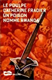 echange, troc Catherine Fradier - Un poison nommé Rwanda
