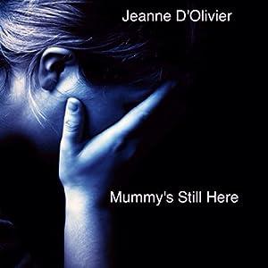 Mummy's Still Here Audiobook
