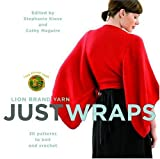 Lion Brand Yarn: Just Wraps: 30 Patterns to Knit and Crochet Crochet and Knitting Book
