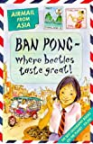 Asia: Ban Pong - Where Beetles Taste Great (Airmail from...S.) (043901221X) by Cox, Michael