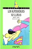 img - for Los superh roes no lloran / The Superheroes Do not Cry (El Duende Verde / the Green Goblin) (Spanish Edition) book / textbook / text book