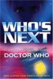 Who's Next: An Unofficial and Unauthorised Guide to Doctor Who (0753509482) by Robson, Eddie