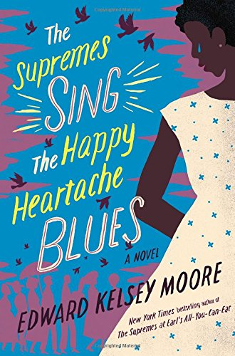 Book Cover: The Supremes Sing the Happy Heartache Blues: A Novel