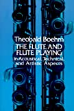 The flute and flute-playing :  in acoustical, technical, and artistic aspects /