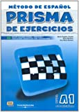 Prisma De Ejercicios A1 Comienza/ Prisma Excercice Book A1 Begins: Metodo De Espanol Para Extranjeros / Method of Spanish for Foreigners (Spanish Edition)