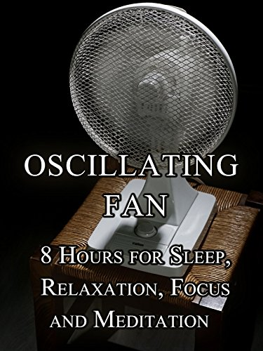 Oscillating Fan, 8 hours for sleep, relaxation, focus and meditation