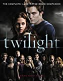 img - for Twilight: The Complete Illustrated Movie Companion (The Twilight Saga Book 1) book / textbook / text book