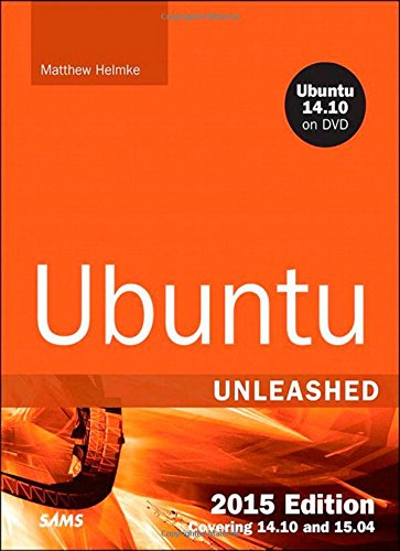 Ubuntu Unleashed 2015 Edition: Covering 14.10 and 15.04 (10th Edition) PDF
