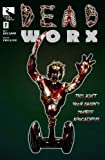Deadworx Issue #1