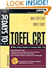 30 Days to the TOEFL CBT w CDRom (Arco 30 Days to the TOEFL CBT)