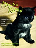 img - for Psycho Kitty?: Understanding Your Cat's Crazy Behavior book / textbook / text book