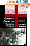 Gustavo Gutierrez: Essential Writings