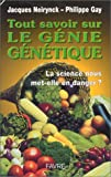 Tout savoir sur le gnie gntique. La science nous met-elle en danger ?