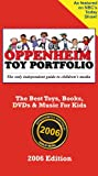 Oppenheim Toy Portfolio 2006 Edition: The Best Toys, Books, DVDs & Music for Kids