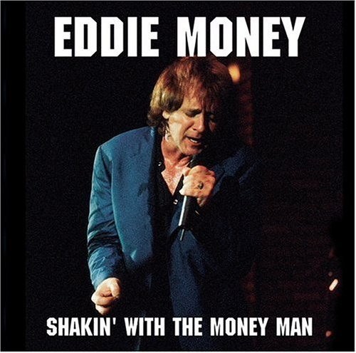 Eddie Money - Shakin' / My Friends, My Friends
