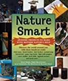 Nature Smart: Awesome Projects to Make with Mother Nature's Help (1402714351) by Diehn, Gwen