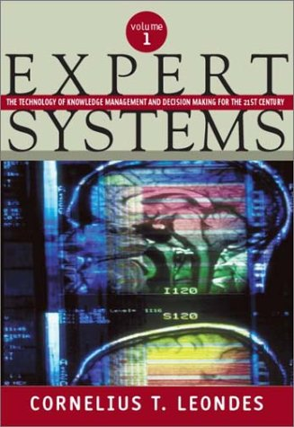 Expert Systems, Six-Volume Set: The Technology of Knowledge Management and Decision Making for the 21st Century