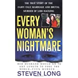 Every Woman's Nightmare: The Fairytale Marriage and Brutal Murder of Lori Hackingby Steven Long