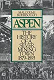img - for Aspen: The History of a Silver-Mining Town, 1879-1893 by Rohrbough Malcolm J. (1988-06-09) Paperback book / textbook / text book