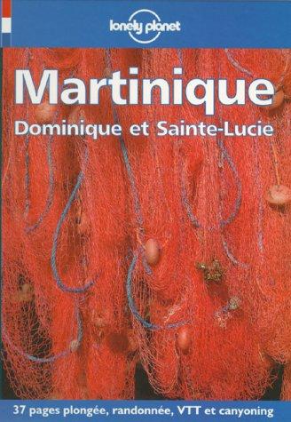 Lonely Planet Martinique, Dominique Et Sainte-Lucie (Travel Guides French Edition)
