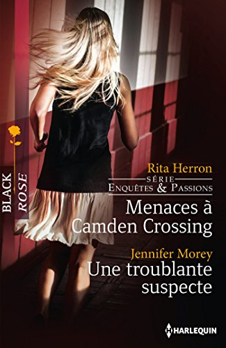Rita Herron - Menaces à Camden Crossing - Une troublante suspecte (Black Rose)