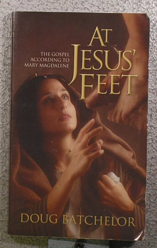 At Jesus Feet : The Gospel According to Mary Magdalene, Batchelor,Doug