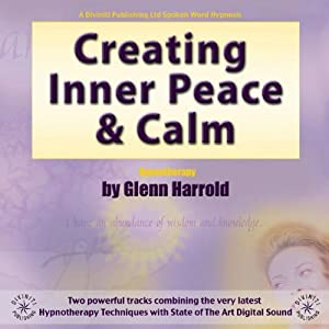 Creating Inner Peace & Calm | [Glenn Harrold]