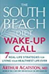 The South Beach Diet Wake-Up Call: 7...