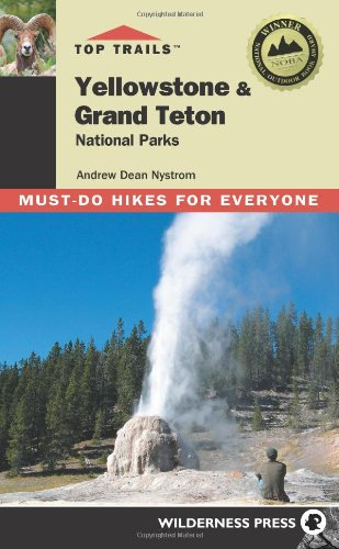 Top Trails Yellowstone & Grand Tetons: Must-do Hikes for Everyone