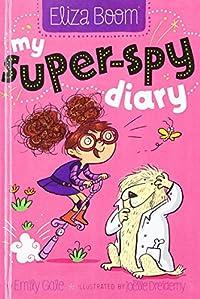 My Super-Spy Diary (Eliza Boom) download ebook