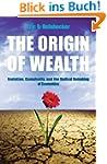 The Origin Of Wealth: Evolution, Comp...