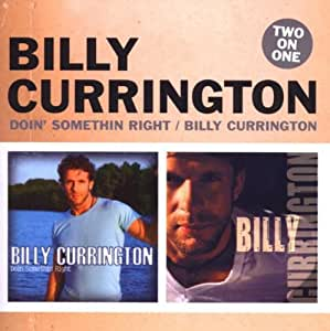 Doin' Something Right - Billy Currington