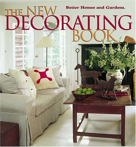 The New Decorating Book (Better Homes and Gardens(R)), Better Homes and Gardens