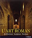 echange, troc Rolf Toman - L'art Roman : Architecture, sculpture, peinture