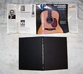 Steel String Guitar Construction: Acoustic Six-String, Twelve-String and Arched-Top Guitars