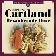 Bezaubernde Hexe (Die zeitlose Romansammlung von Barbara Cartland 11) Hörbuch von Barbara Cartland Gesprochen von: Claudia Drews