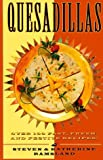 img - for Quesadillas: Over 100 Fast, Fresh, and Festive Recipes! by Ramsland, Steven, Ramsland, Katherine (1997) Paperback book / textbook / text book